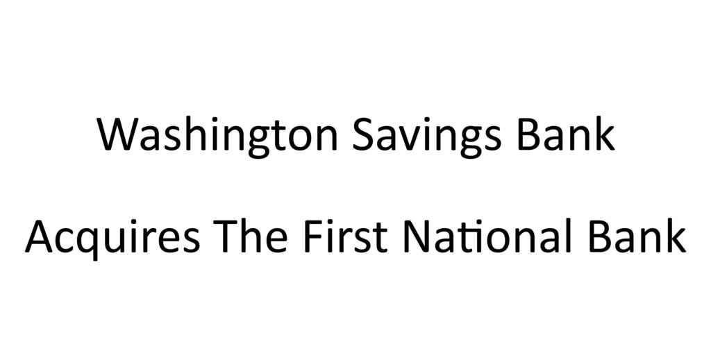 Washington Savings Bank Acquires The First National Bank
